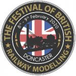 The Festival of British Railway Modelling – Doncaster – 8th & 9th February 2020